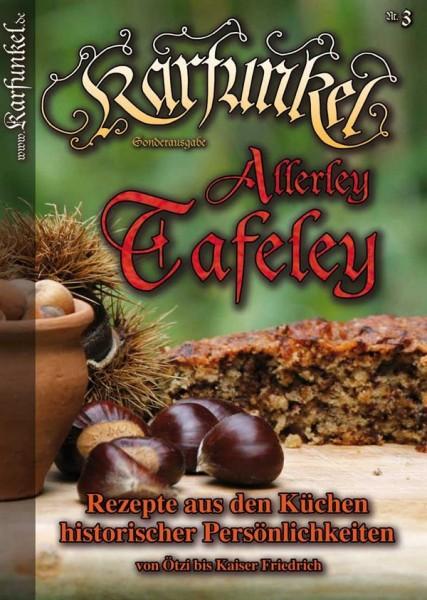 Karfunkel Allerley Tafeley Nr. 3 Rezepte von Ötzi bis Kaiser Friedrich