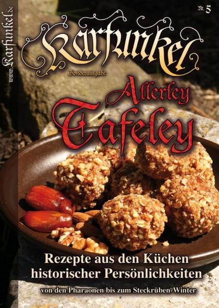 Karfunkel Allerley Tafeley Nr. 5 Rezepte der Pharaonen bis Heinrich VIII.