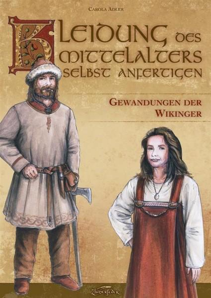 Gewandungen der Wikinger - Kleidung des Mittelalters selbst anfertigen