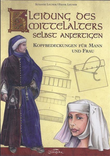 Kleidung des Mittelalters selbst anfertigen Kopfbedeckungen für Mann und Frau