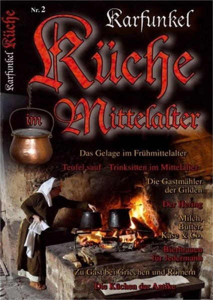 Karfunkel Küche im Mittelalter Nr. 2 Das Gelage im Frühmittelalter
