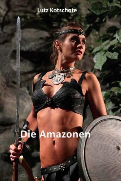 Die Amazonen - Lutz Kotschote