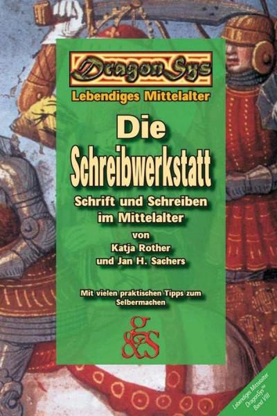 Die Schreibwerkstatt - Schrift und Schreiben im Mittelalter